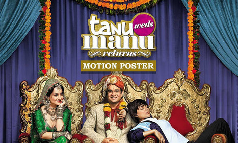 BollyWolly: Tanu Weds Manu Returns Total Box Office Collection | Entertainment | Scoop.it