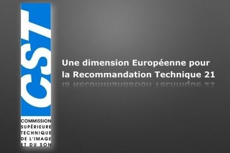 Une dimension européenne pour la recommandation technique 021 de la CST | Digital Cinema | Scoop.it