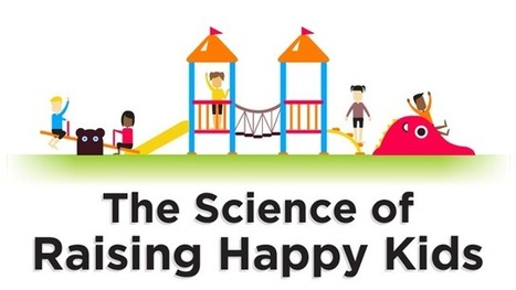 This Infographic Reveals How To Raise Happy And Healthy Kids | Le Bonheur, ça se travaille | Scoop.it