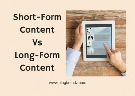 Long-Form Content Vs Short-Form Content: The Debate Continues   writing   Scoop.it