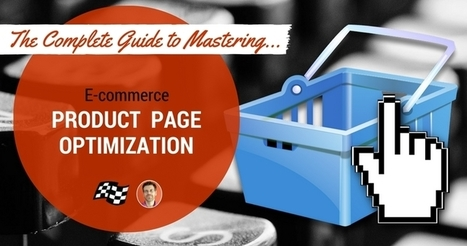 Mastering E-commerce Product Page Optimization  | Social Media, SEO, Mobile, Digital Marketing | Scoop.it