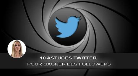 10 astuces pour gagner d'avantage de followers sur Twitter | Bien utiliser les réseaux sociaux avec Com j'aime | Scoop.it