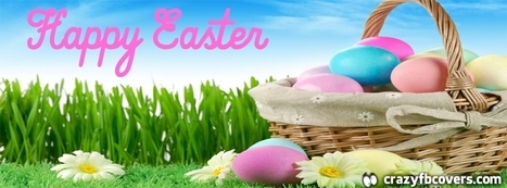 Easter Eggs In Basket Happy Easter Facebook Cover - CrazyFbCovers.com - Facebook Covers & Facebook Profile Covers | Crazy Fb Covers | Scoop.it