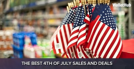 The Best 4th of July Sales and Deals of 2016 | WalletHub | CALS in the News | Scoop.it