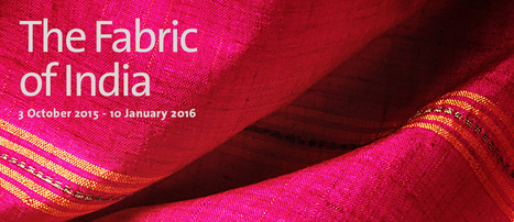 Exhibition - The Fabric of India - Victoria and Albert Museum | Textile Horizons | Scoop.it