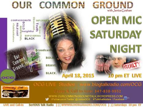 OUR COMMON GROUND :: OPEN MIC SATURDAY NIGHT | OUR COMMON GROUND with Janice Graham  ☥ Coming Up | Scoop.it