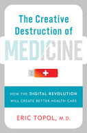 From The Blog: 'The Creative Destruction of Medicine' | #HITsm | Scoop.it