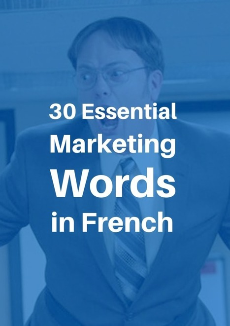 30 essential Marketing Words in French | French language | Scoop.it