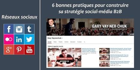 6 bonnes pratiques pour construire sa stratégie social-média B2B   Institut Pellerin - Formation   Réseaux et communautés B2B   Scoop.it