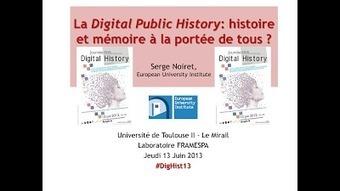 """Digital & Public History: La """"Digital Public History"""": histoire et mémoire à la portée de tous ? Paper for #DigHist13 in Toulouse   Humanidades digitales   Scoop.it"""