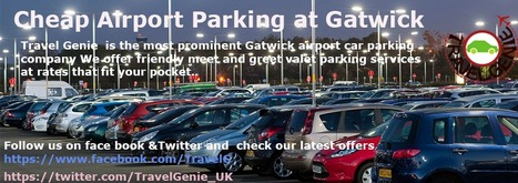 Cheap Airport Parking at Gatwick   Car Parking At Airports, Meet And Greet Parking   Scoop.it
