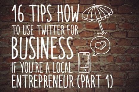 How to use Twitter as a Locally Focussed Entrepreneur | Content marketing | Scoop.it