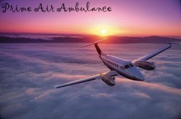 Find out About Affordable Air Ambulance Services | Prime Air Ambulance Services | Scoop.it