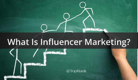 What Is Influencer Marketing? Definitions, Examples, and Resources | MarketingHits | Scoop.it