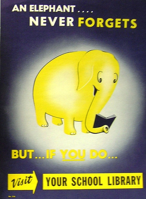 Retro Library Posters - An Elephant Never Forgets | Creativity in the School Library | Scoop.it