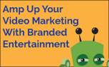 Amp Up Your Video Marketing With Branded Entertainment | Power of Video as Marketing Tool | Scoop.it