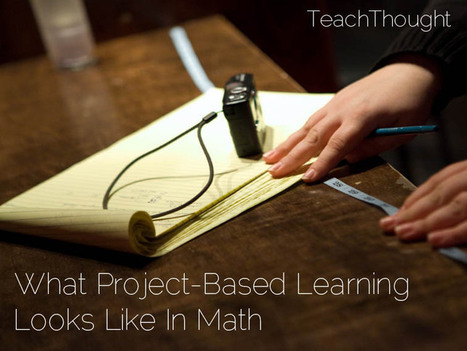 Project-Based Learning in Math: 6 Examples | Student Teaching and Beyond | Scoop.it