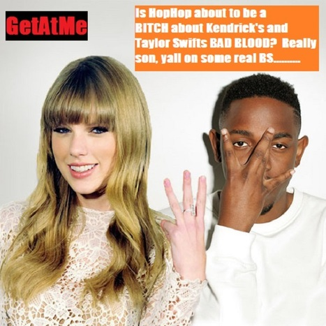 GetAtMe Is HipHop about to trip on Kendrick & Taylor...... | GetAtMe | Scoop.it