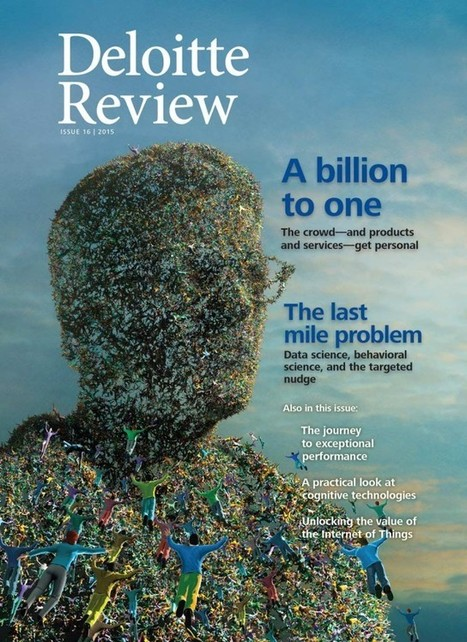 Deloitte Review, Issue 16 | kinetics : data driven business | Scoop.it