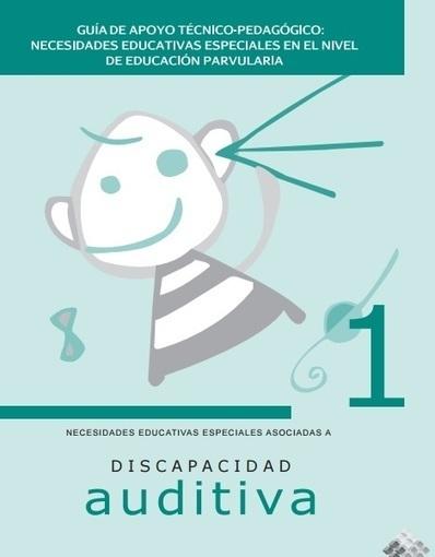 Guía de apoyo técnico pedagógico, atención a niños y niñas preescolares con discapacidad auditiva   Recursos educativos del ISFD 808   Scoop.it