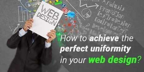 How to achieve the perfect uniformity in your web design? | Websites Design Development and SEO, SMO topics | Scoop.it
