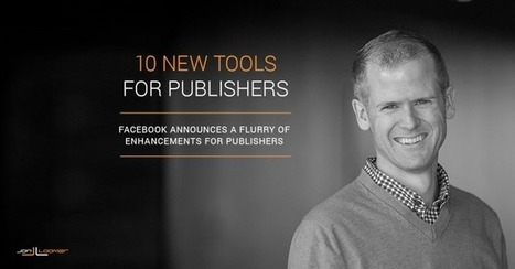 F8 2016: It's a Good Time to Be a Publisher on Facebook | Grow Social Net | Scoop.it