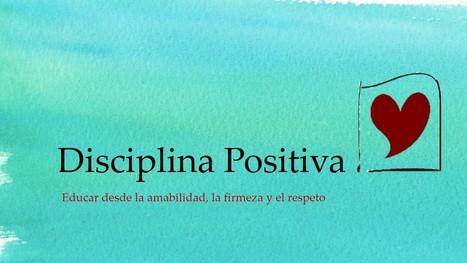 Con la mirada de la Disciplina Positiva | Familia 2.0 | Scoop.it