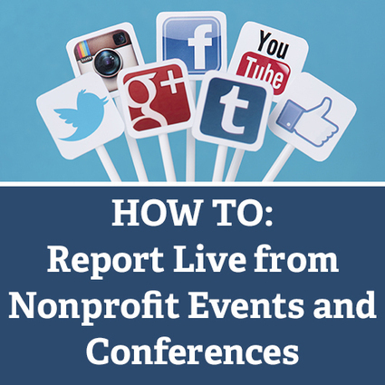 HOW TO: Report Live from Nonprofit Events and Conferences | Nonprofit Tech | Scoop.it