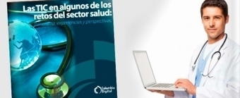 Publicación gratuita: 'Las TIC en los retos del sector salud' | Colombia Digital | eSalud Social Media | Scoop.it