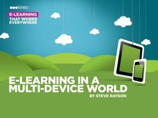 E-Learning in a Multi-Device World – Steve Rayson | Tommy found ... | Kristina Hollis - Teaching and Technology | Scoop.it