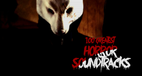 The 100 greatest horror soundtracks | Gothic Literature | Scoop.it