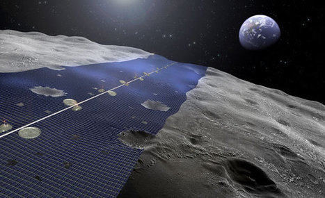 Could solar panels on the moon solve the world's energy crisis? | Things that may change our world | Scoop.it