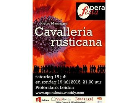 Opera Festa presenteert: Cavalleria rusticana van Pietro Mascagni. Siciliaanse hartstocht in de Leidse Pieterskerk - Dichtbij.nl | Italian Entertainment And More | Scoop.it