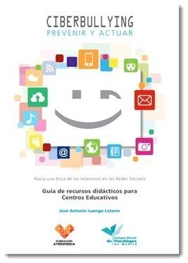 Ciberbullying. Prevenir y actuar. Guía de recursos didácticos para centros educativos | Innovación educativa y nuevas tecnologías | Scoop.it