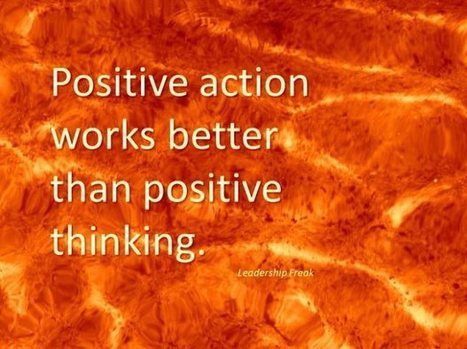 How Positive Thinking Really Works | Leadership Primer | Scoop.it