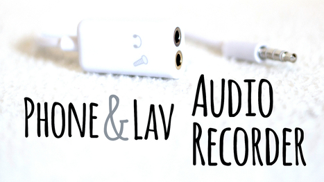 How To Use Your Phone As An Audio Recorder For Lav/Lapel Mics | Internet | Scoop.it