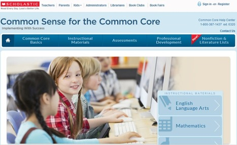 New Website from Scholastic Demystifies the Common Core State Standards for Educators and Parents | Educational Apps & Tools | Scoop.it