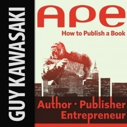 Guy Kawasaki Interview - APE: Author, Publisher Entrepreneur | Word Awareness | Scoop.it