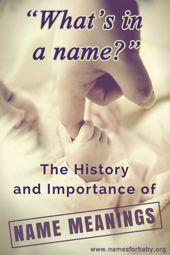 The History and Importance of Name Meanings | The Name Meaning & Baby World | Scoop.it