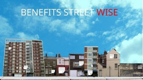 As Benefits Street (almost) comes to an end it's time to get benefit street wise | ToUChstone blog: A public policy blog from the TUC | Welfare, Disability, Politics and People's Right's | Scoop.it