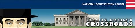 Abraham Lincoln's Crossroads | K-12 Web Resources - History & Social Studies | Scoop.it
