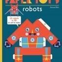 Robots: een boek om zelf zonder lijmen of knippen 3D robots te maken | Bibliotheek 2.0 | Scoop.it