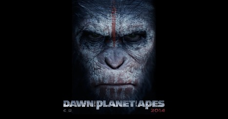 Dawn of the Planet of the Apes | Communicating with interest | Scoop.it