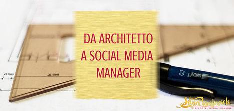 Da architetto a Social Media Manager - Silvia Lanfranchi   Italica   Scoop.it