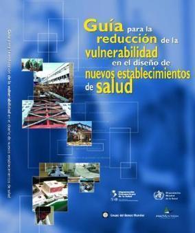 GUÍA REDUCCIÓN VULNERABILIDAD NUEVOS ESTABLECIMIENTOS de SALUD | Higiene y Seguridad Laboral | Scoop.it