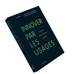 Innover par les usages | Fil'Agro - Innovation | Scoop.it