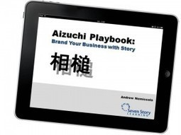 Aizuchi Playbook: Brand Your Business with Story | Just Story It | Scoop.it