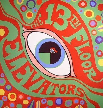 The Psychedelic Sounds of the 13th Floor Elevators & 10 Early Texas Psych Bands You Should Know - Houston - Music - Rocks Off | Reeling in the Years | Scoop.it