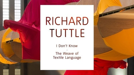 TATE | Richard Tuttle: I Don't Know. The Weave of Textile Language | design exhibitions | Scoop.it