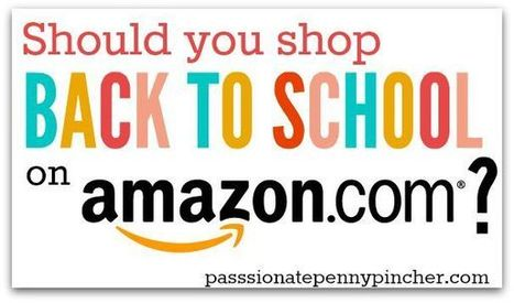 Should You Shop Back to School On Amazon? - Passionate Penny Pincher | Cool School Ideas | Scoop.it
